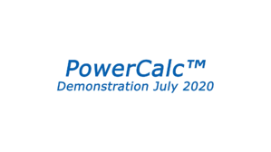 PowerCalc™ Demonstration July 2020